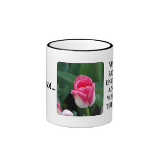 You can't see clearly thru rose color glasses ringer mug