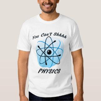 You Can't Shhhh Physics Tee Shirt