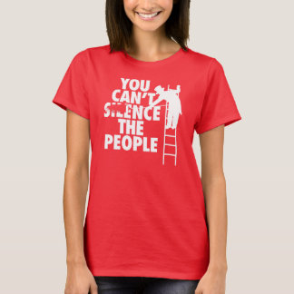 You Can't Silence the People T-Shirt