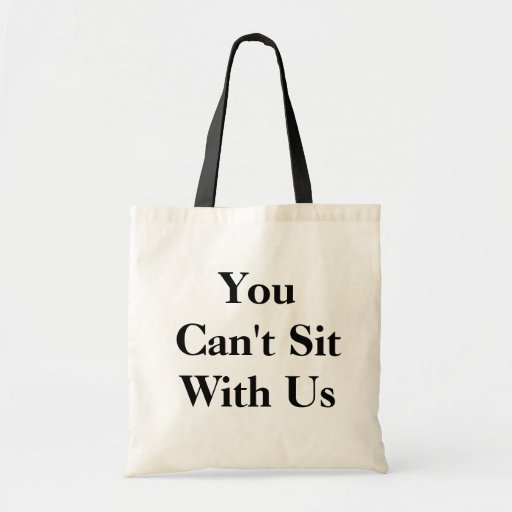 You can't sit with us tote! tote bag