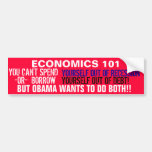 You can't SPEND yourself out of recession OR Bumper Stickers
