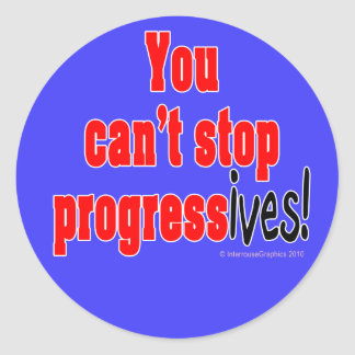 You can't stop progress(ives) classic round sticker