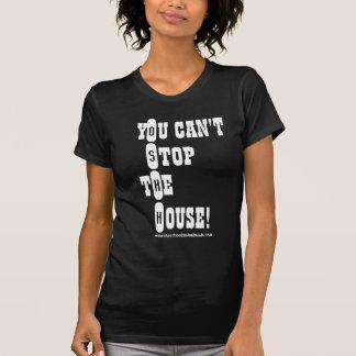 You Can't Stop The House! O.S.H.H. Lady T T-Shirt