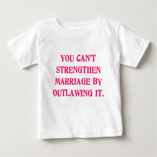 You Can't Strengthen Marriage by Outlawing It Tees