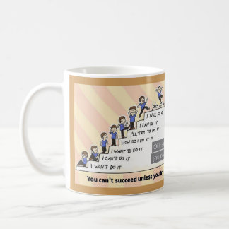 You can't succeed unless you try coffee mug