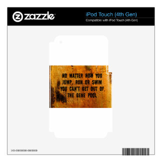 You Can't Swim Out Of The Gene Pool Funny Relative iPod Touch 4G Skins