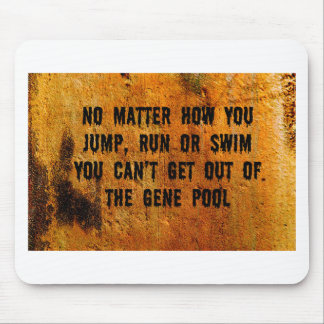 You Can't Swim Out Of The Gene Pool Funny Relative Mouse Pad
