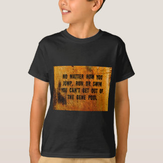 You Can't Swim Out Of The Gene Pool Funny Relative T-Shirt