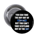 You Can't Take Scotland Out of the Boy Pinback Button
