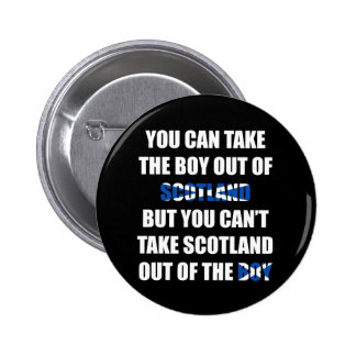 You Can't Take Scotland Out of the Boy 2 Inch Round Button