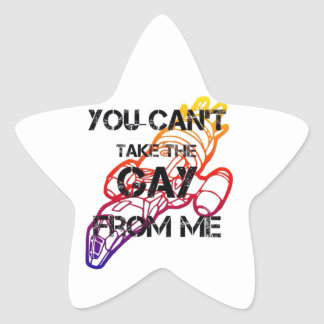 You CAN'T Take the GAY from me! Star Sticker