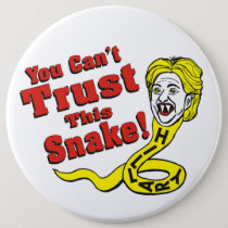 You Can't Trust This Snake Hillary Button
