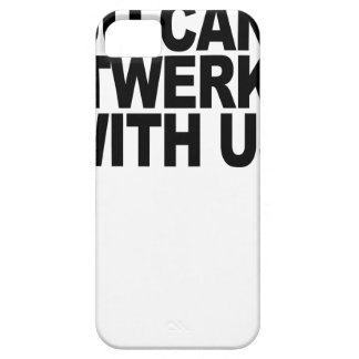 You can't twerk with us T-Shirts.png iPhone SE/5/5s Case