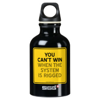 YOU CAN'T WIN (WHEN THE SYSTEM IS RIGGED) ALUMINUM WATER BOTTLE