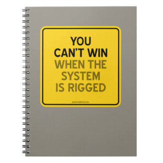 YOU CAN'T WIN (WHEN THE SYSTEM IS RIGGED) NOTEBOOK