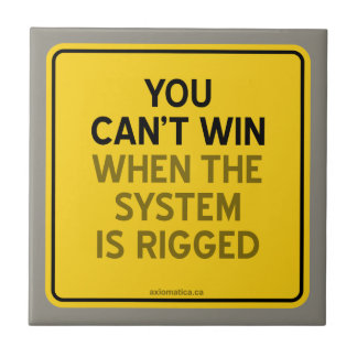 YOU CAN'T WIN (WHEN THE SYSTEM IS RIGGED) TILE