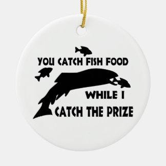 You Catch Fish Food Ceramic Ornament