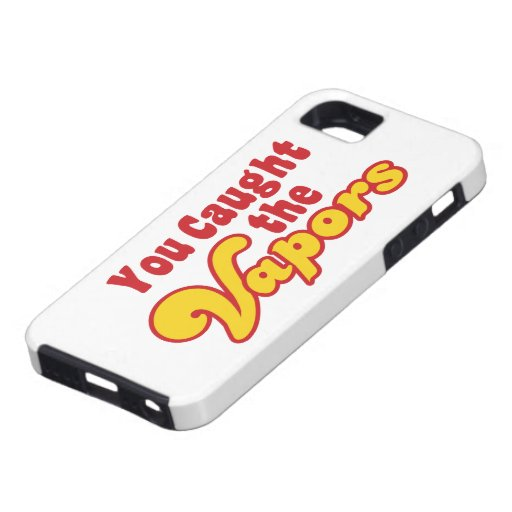 You Caught the Vapors iPhone 5 Covers