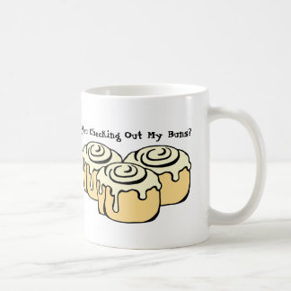 You Checking Out My Buns? Funny Cinnamon Roll Coffee Mug
