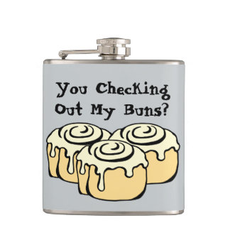 YOU CHECKING OUT MY BUNS? Funny Pun Humor Quote Hip Flask