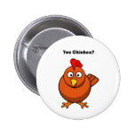 You Chicken? Brown Hen Rooster Cartoon Pinback Buttons