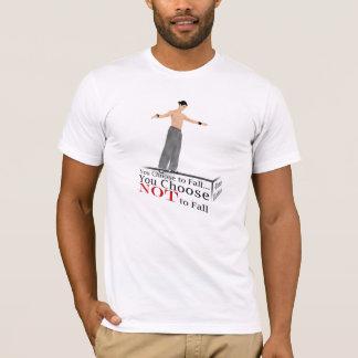 You Choose Not to Fall T-Shirt