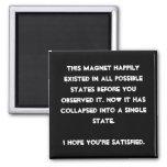 You collapsed it! Quantum Physics Humor 2 Inch Square Magnet