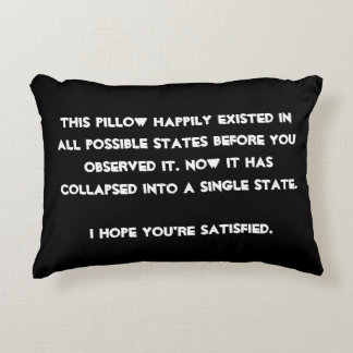 You collapsed it! Quantum Physics Humor Accent Pillow