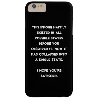 You collapsed it! Quantum Physics Humor Barely There iPhone 6 Plus Case