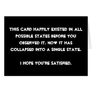 You collapsed it! Quantum Physics Humor Greeting Card