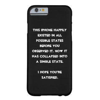 You collapsed it! Quantum Physics Humor Barely There iPhone 6 Case