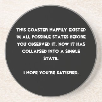 You collapsed it! Quantum Physics Humor Drink Coaster