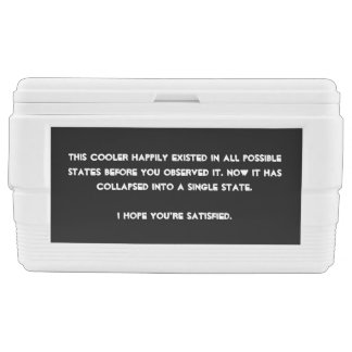 You collapsed it! Quantum Physics Humor Igloo Ice Chest