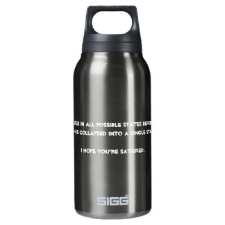 You collapsed it! Quantum Physics Humor Insulated Water Bottle