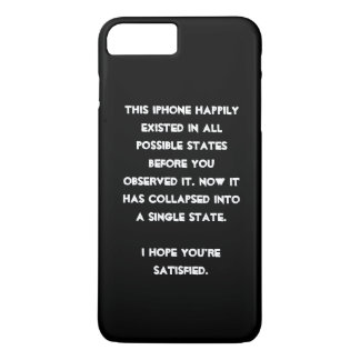 You collapsed it! Quantum Physics Humor iPhone 7 Plus Case