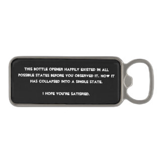 You collapsed it! Quantum Physics Humor Magnetic Bottle Opener