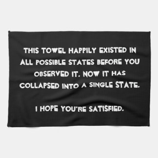 You collapsed it! Quantum Physics Humor Kitchen Towel