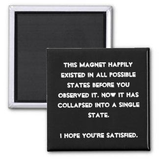 You collapsed it! Quantum Physics Humor Fridge Magnet