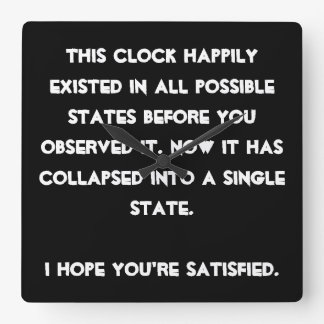 You collapsed it! Quantum Physics Humor Square Wall Clock