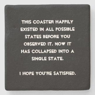 You collapsed it! Quantum Physics Humor Stone Coaster