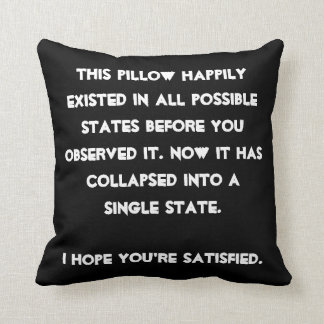 You collapsed it! Quantum Physics Humor Throw Pillow