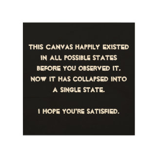 You collapsed it! Quantum Physics Humor Wood Wall Decor