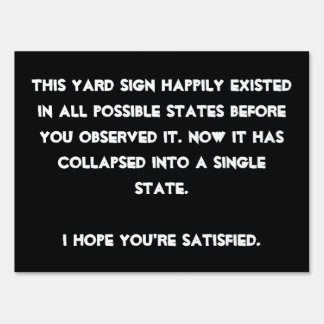 You collapsed it! Quantum Physics Humor Yard Sign