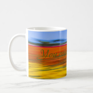 You color my world, a sentiment of love for anyone coffee mug