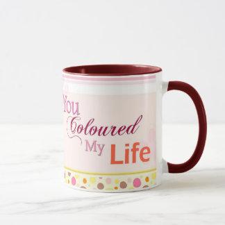You Coloured My Life Mug