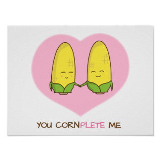 You complete me sweet loving corn couple poster