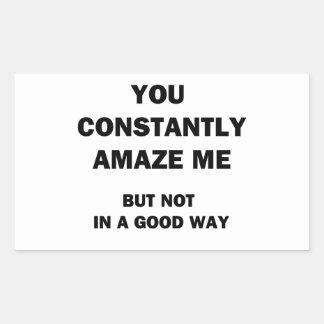 You Constantly Amaze Me Rectangular Sticker