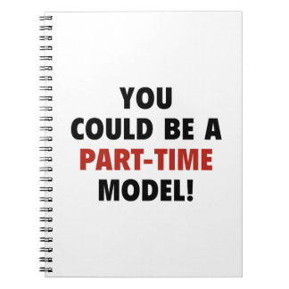 You Could Be A Part-Time Model! Notebook