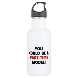 You Could Be A Part-Time Model! Water Bottle