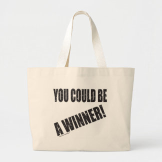 YOU COULD BE A WINNER BAGS